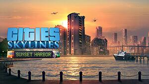 Cities: Skylines - Sunset Harb...