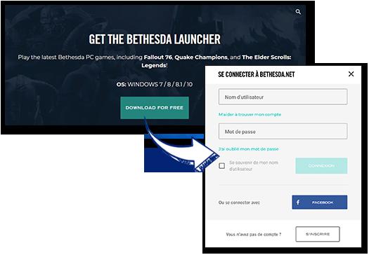 Téléchargez / Installez / Ouvrez le lanceur Bethesda